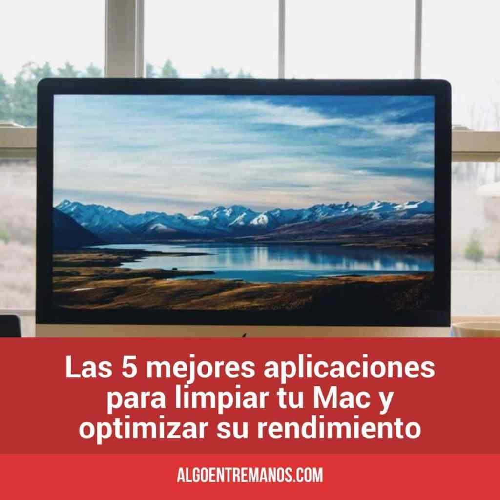 Las 5 mejores aplicaciones para limpiar tu Mac y optimizar su rendimiento