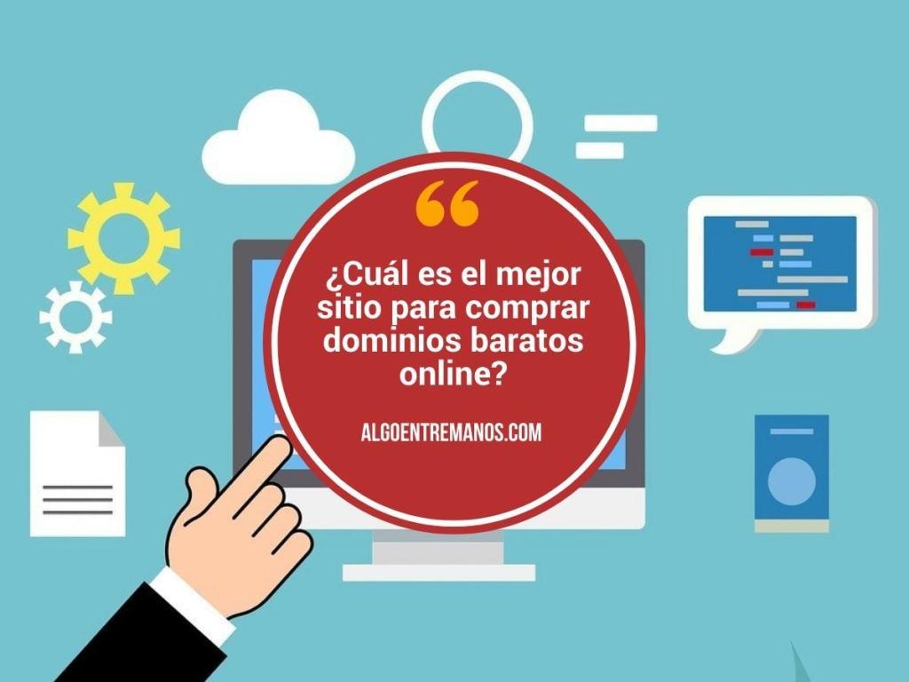 ¿Cuál es el mejor sitio para comprar dominios baratos online? Registradores de dominios que merecen la pena