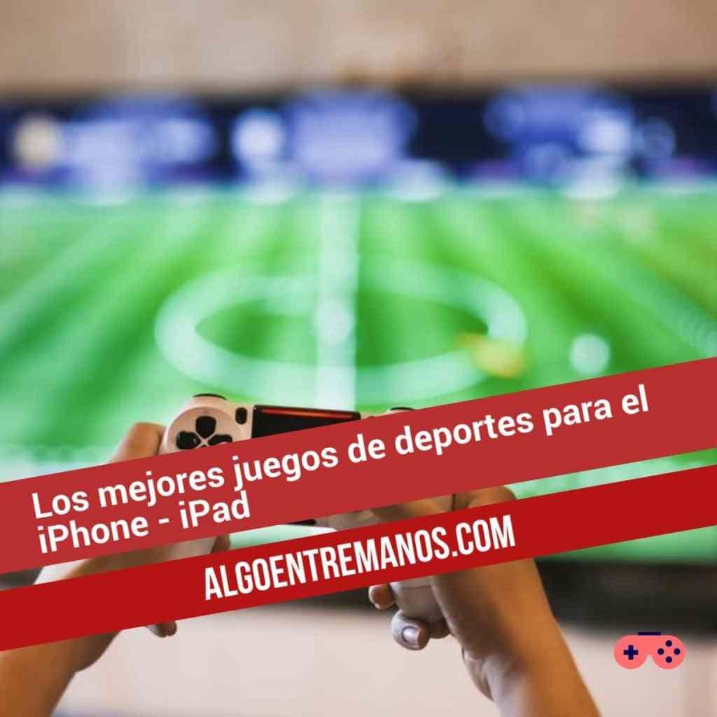 Los mejores juegos de deportes para el iPhone - iPad