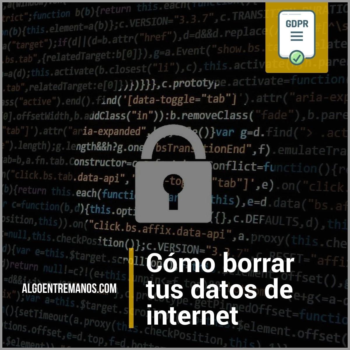Cómo borrar tus datos de internet