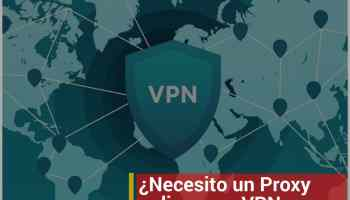 ¿Necesito un Proxy online o un VPN para mantener el anonimato en internet?