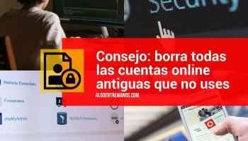 Consejo: borra todas las cuentas online antiguas que no uses