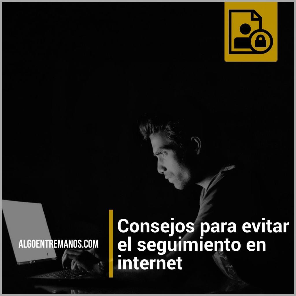 Consejos para evitar el seguimiento en internet