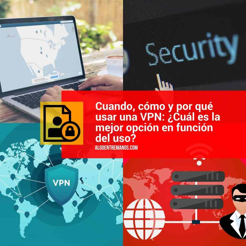 Cuando, cómo y por qué usar una VPN: ¿Cuál es la mejor opción en función del uso?