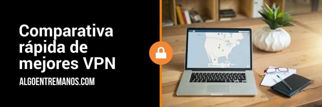 Comparativa rápida de mejores VPN