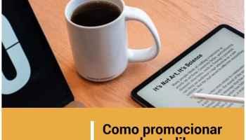 Como promocionar y vender tu libro electrónico (ebook) y ganar dinero