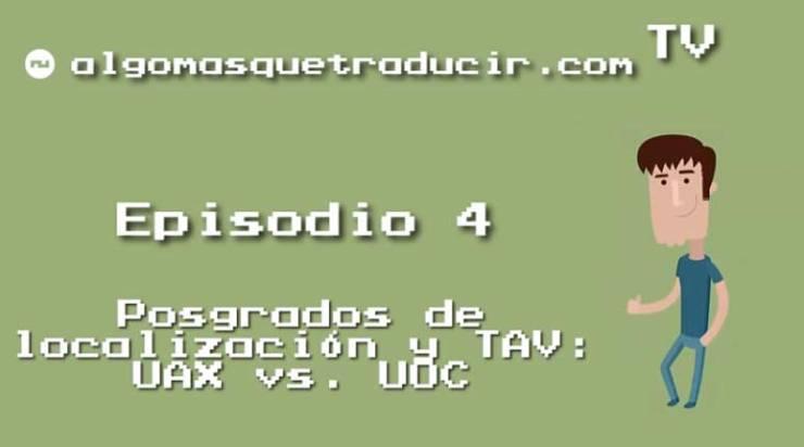 Posgrados de localización y TAV: UAX vs. UOC