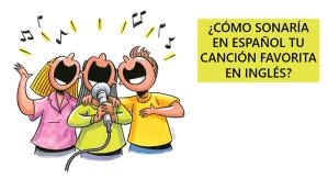 Cómo sonaría en español tu canción favorita en inglés
