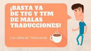 Basta ya de TFG y TFM de malas traducciones