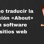 Cómo traducir la sección «About» en software y sitios web