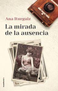 La mirada de la ausencia de Ana Iturgaiz