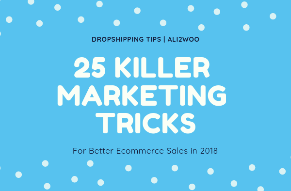 25 killer marketing tricks 2018