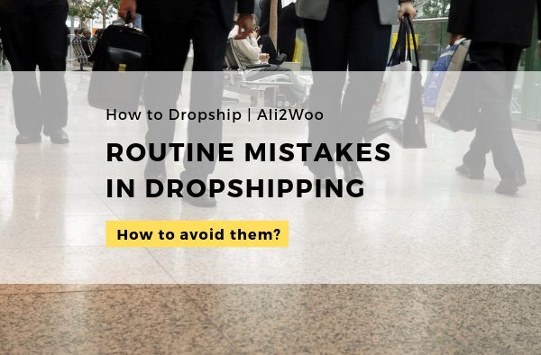 routine mistakes in dropshipping