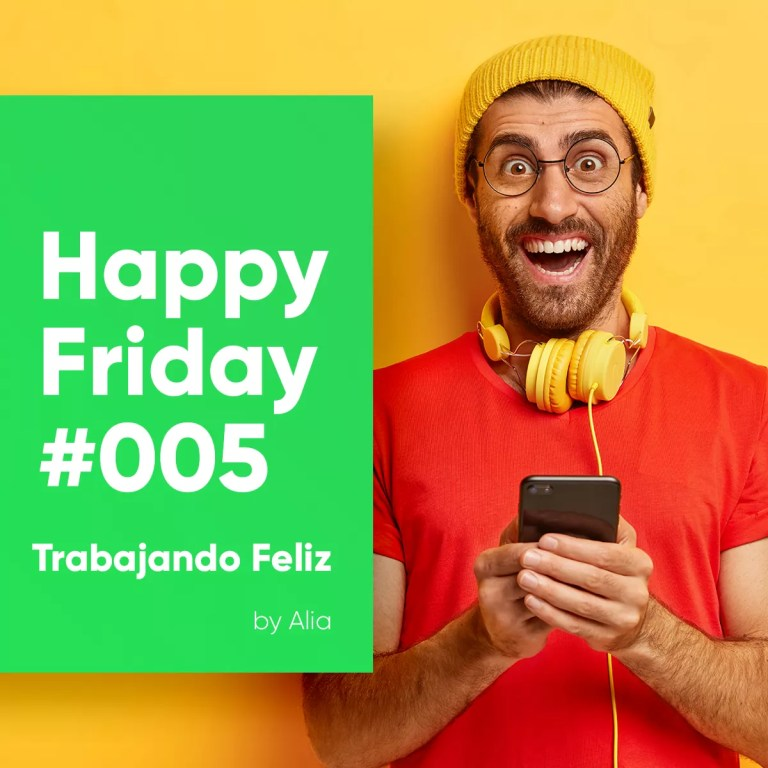 Happy Friday 005 —Trabajando Feliz