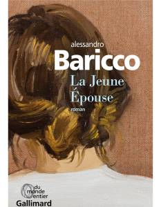 La-Jeune-epouse-d-Alessandro-Baricco-Gallimard