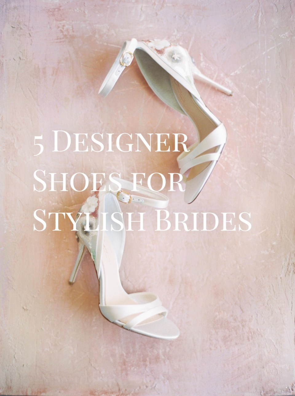 Five designer Shoes for Stylish Brides - Alice Ahn Photography