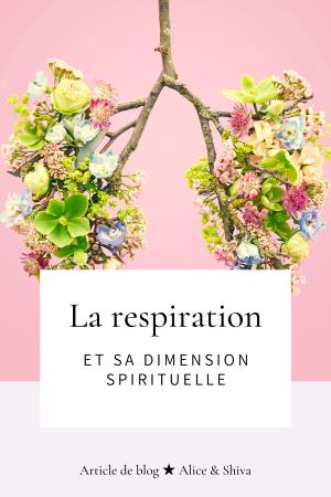 respiration sacrée spirituelle santé prana souffle alice et shiva