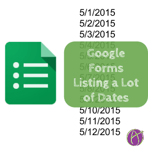 Google Forms list a lot of dates