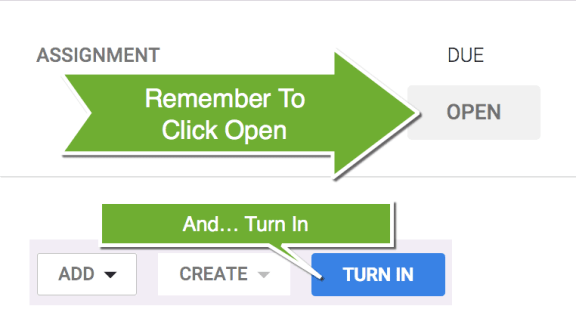 Remember to Click Open and Turn In