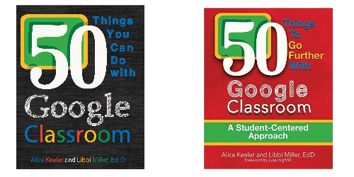 50 things google classroom alice keeler libbi miller