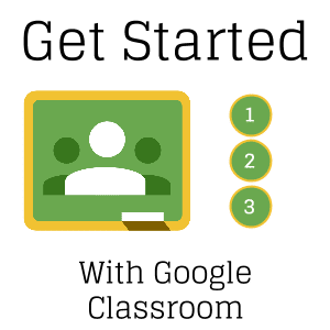 10 Things to Start with in Google Classroom - Teacher Tech