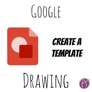 google draw create a drawing template teacher tech