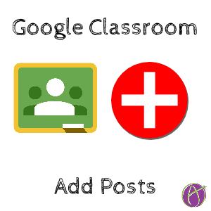 Google Classroom, add posts