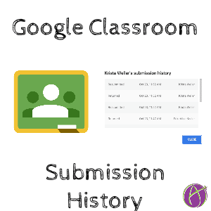 Submission History Google Classroom