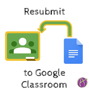 resubmit to Google Classroom