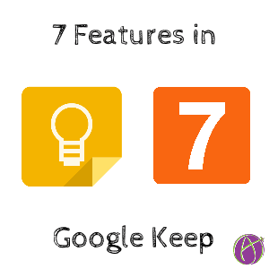 7 Features of Google Keep for You To Teach With - Teacher Tech