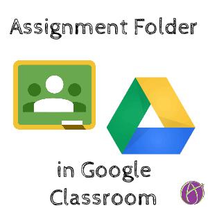 Google Classroom Assignment Folder