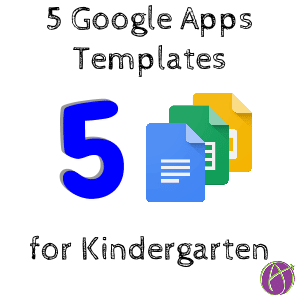 5 Google Apps templates for kindergarten