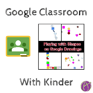 Google Classroom with Kinder