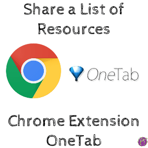 Share a List of Resources: OneTab Chrome Extension