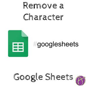 remove character google sheets