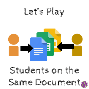 lets play students collaborate on same game document