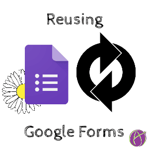 reusing google forms