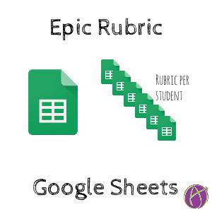 Updated: Epic Rubric on Google Sheets - Teacher Tech