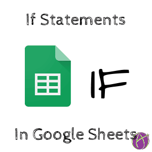 If Statements Google Sheets