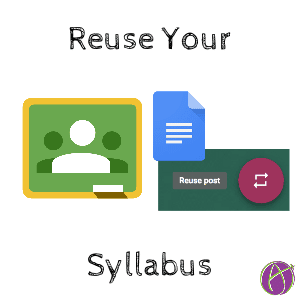 Reuse Your Syllabus Google Classroom