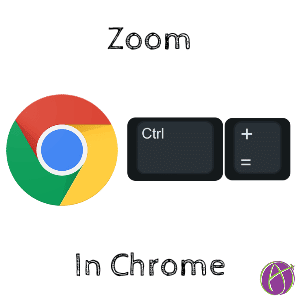 Zoom in on your Chrome browser