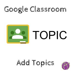 Google Classroom Add Topics