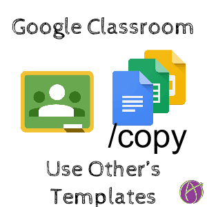 google classroom use someone else s template teacher tech