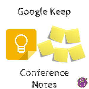Conference Notes Google Keep
