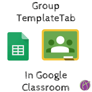 group templatetab in google classroom