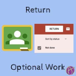 Google Classroom: Returning Optional Work - Teacher Tech