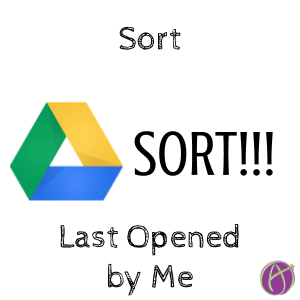 Google Drive sort last opened by me