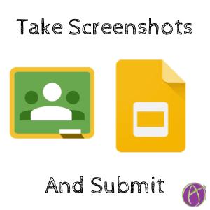 Submit screenshots to Google Classroom