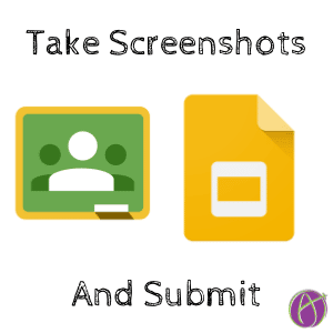 Submit screenshots to Google Classroom