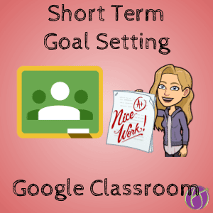 Short Term Goal Setting in Google Classroom